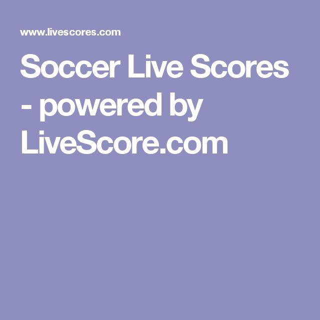 Soccer Live Scores - powered by LiveScore.com
