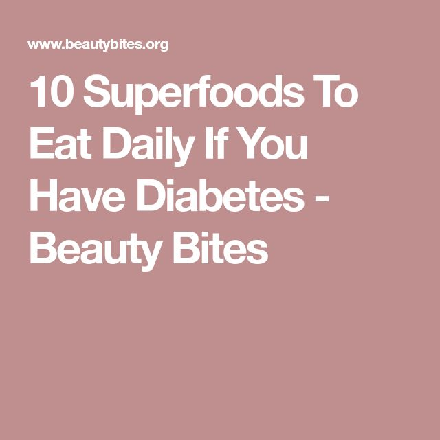 10 Superfoods To Eat Daily If You Have Diabetes - Beauty Bites