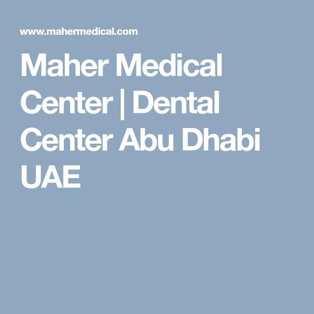 Maher Medical Center | Dental Center Abu Dhabi UAE