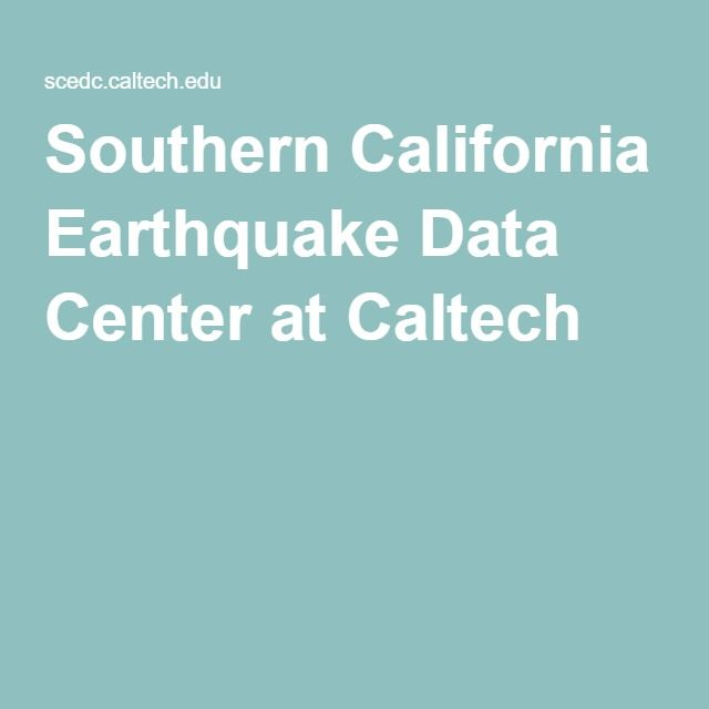 Southern California Earthquake Data Center at Caltech