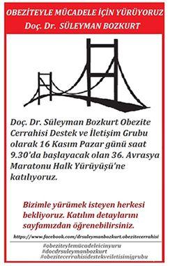 Doç.Dr.Süleyman Bozkurt Obezite Cerrahisi Destek ve İletişim Grubu 36. İstanbul Maratonunda buluşuyor!   http://www.suleymanbozkurt.com/istanbul-maratonu-obezite-cerrahisi-destek-ve-iletisim-grubu-katilim-duyuru.htm