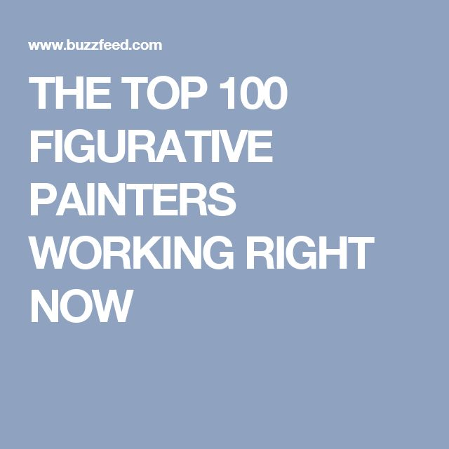 THE TOP 100 FIGURATIVE PAINTERS WORKING RIGHT NOW
