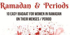 10 Easy Ibadaat for Women in Ramadan on their Menses / Periods | The Ideal Muslimah