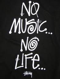 No music...No life...