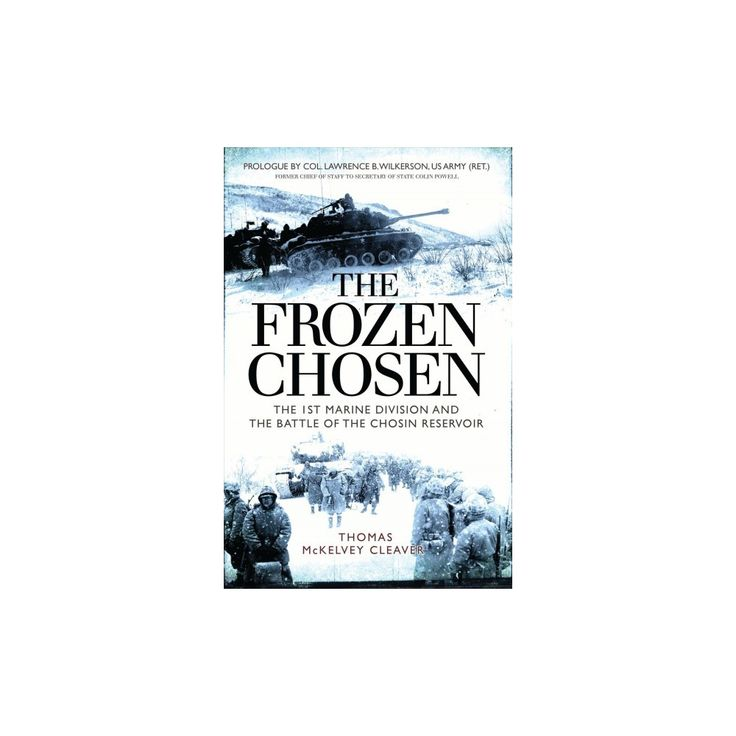Frozen Chosen : The 1st Marine Division and the Battle of the Chosin Reservoir (Hardcover) (Thomas
