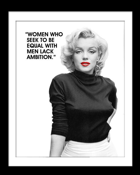 """Marilyn Monroe Quotes: Marilyn Monroe Quote, """"Women Who Seek To Be Equal With Men"""