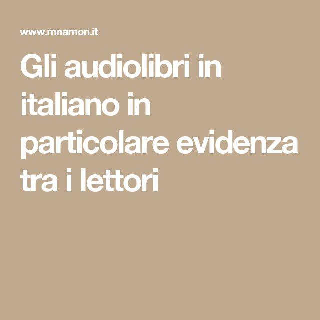 Gli audiolibri in italiano in particolare evidenza tra i lettori