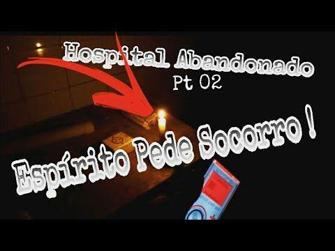 #Sobrenatural Espírito Pede Socorro – De volta ao hospital abandonado -Em Busca do Sobrenatural: Canal do Samuel Oliveira:…