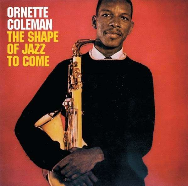 """Ornette Coleman _""""The Shape Of Jazz To Come"""""""