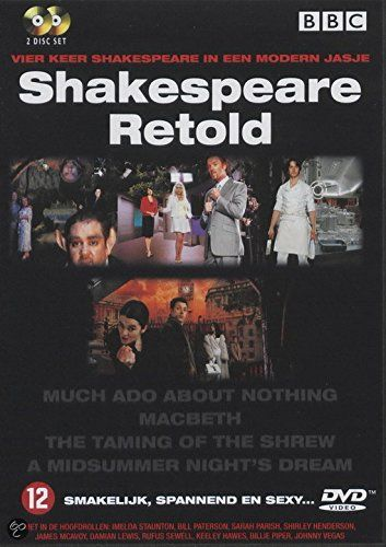 Shakespeare Retold: Imelda Staunton, Bill Paterson, Sarah Parish, Shirley Henderson, James Mcavoy, Damian Lewis, Billie Piper, Johnny Vegas