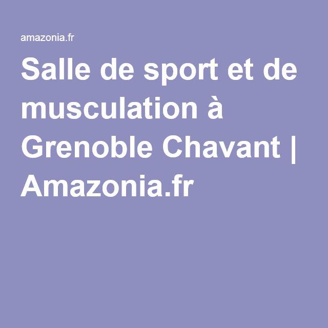 Salle de sport et de musculation à Grenoble Chavant   Amazonia.fr