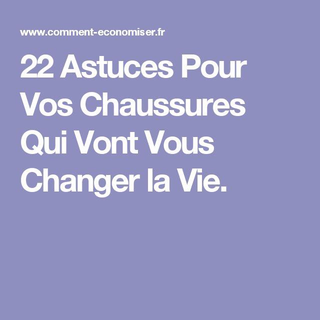22 Astuces Pour Vos Chaussures Qui Vont Vous Changer la Vie.