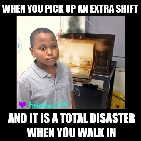 When you pick up an extra shift and it is a total disaster when you walk in. Nurse humor. Nursing funny. Nurses week.