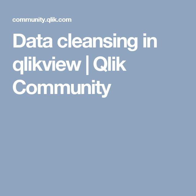Data cleansing in qlikview | Qlik Community