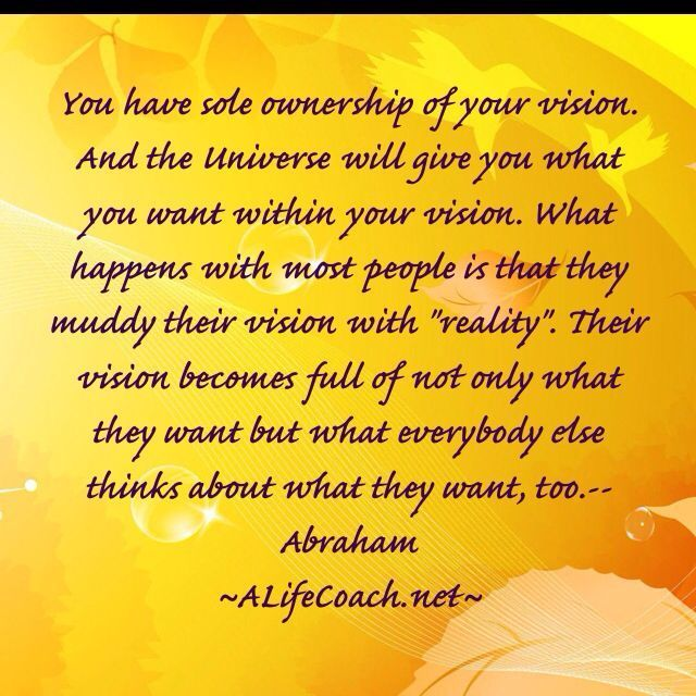 Abraham Hicks law of attraction quote about you and the vision for your success and life.