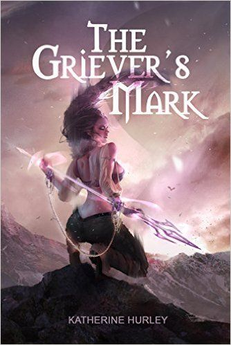 The Griever's Mark by Katherine Hurley (read February 2016)