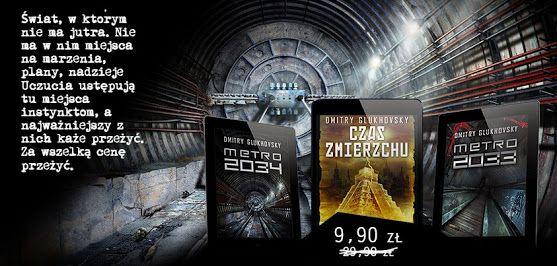 Świat, w którym nie ma jutra w specjalnej promocji za 9,90 zł! Poniżej podaję detale promocji.  http://cyfrabook.nextore.pl/metro_c1303.xml Szczegóły:  Nazwa: #Metro 2033 za 9,90 zł Czas trwania: 27.05 – 30.05.2014 Rabaty: 67% #Glukhovsky #ebook