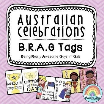 Australian Celebrations BRAG Tags -This packs includes 20 B.R.A.G Tags to coincide with Australian Celebrations. Our B.R.A.G Tags stand for Being Really Awesome Guys 'n' Gals. Ideal for class management ~ Rainbow Sky Creations ~