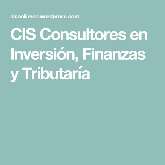 CIS Consultores en Inversión, Finanzas y Tributaría
