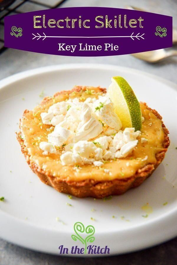 Electric Skillet Key Lime Pie Sinful Dessert Recipes Dessert