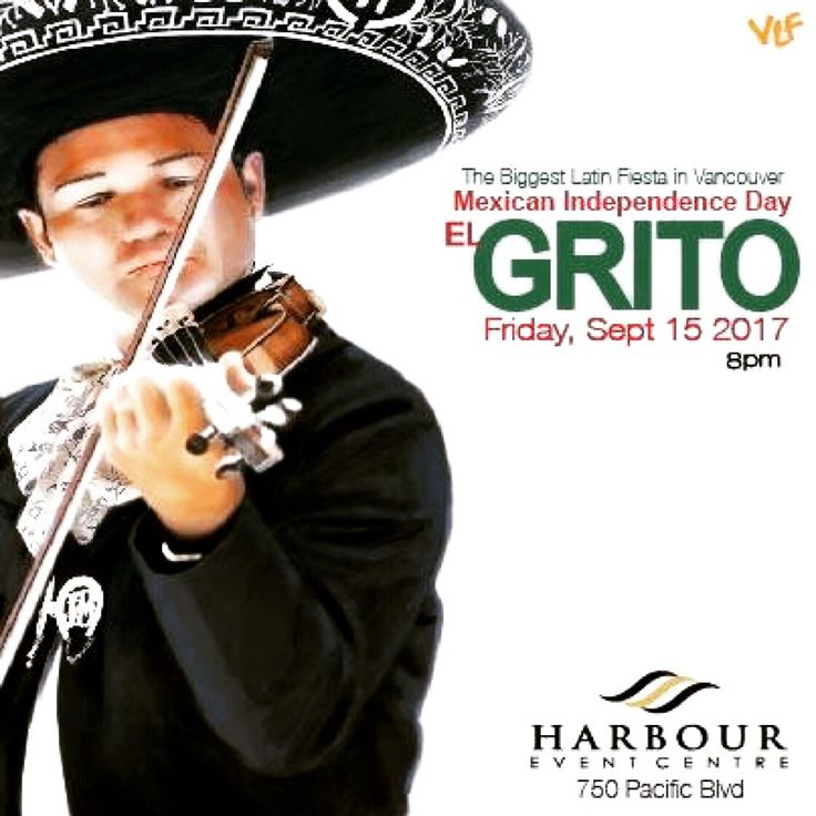 The Biggest Latin Fiesta in Vancouver Early bird Tickets 2017 — The Biggest Latin Fiesta in Vancouver Early bird Tickets 2017 — Mexican Independence Day El Grito , Mariachi and 2djs at the Harbour Event Centre 750 pacific Blvd doors at 8:30pm.  Buy your tickets in advance with a discount.. before is too late ..!! Call us for more info for group discounts 604.722.1559 or 778.891.7644