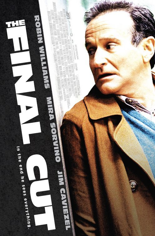 """The Final Cut"" (2004)   Set in a world with memory implants, Robin Williams plays a cutter, someone with the power of final edit over people's recorded histories. His latest assignment is one that puts him in danger."