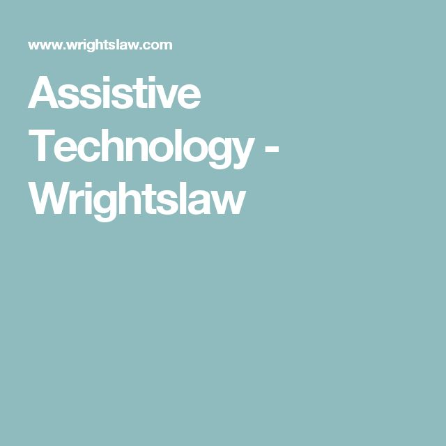 Assistive Technology: This site discusses the places in which someone can find Assistive Technology mentioned. This is an important document for both parents and collages as it gives the law based implications as to why assistive technology is important.