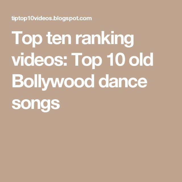 Top ten ranking videos: Top 10 old Bollywood dance songs