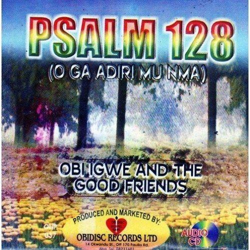 Obi Igwe & Good Friends - Psalm 128 - CD