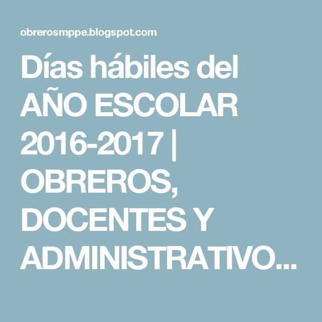 Días hábiles del AÑO ESCOLAR 2016-2017 | OBREROS, DOCENTES Y ADMINISTRATIVOS MPPE
