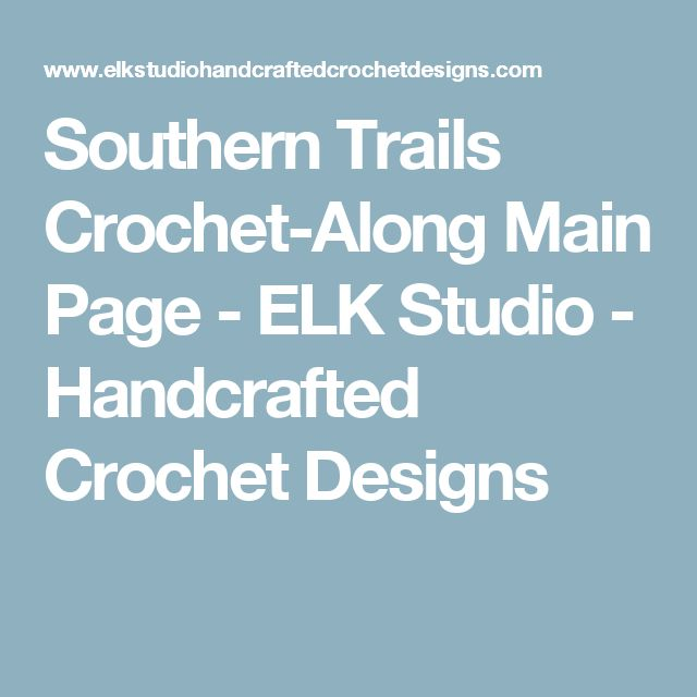 Southern Trails Crochet-Along Main Page - ELK Studio - Handcrafted Crochet Designs