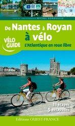 De Nantes à Royan à vélo, l'Atlantique en roue libre 10 étapes sans dénivelés, de 30 à 50 km, au fil du littoral - 5 escapades clé en main dans les îles (Noirmoutiers, Ré, Oléron), le Marais poitevin et l'estuaire de la Gironde.• Conseils pratiques, adresses de loueurs de vélos et d'une liste de 120 hôtels, campings gîtes et maisons d'hôtes. Petits ports de charme, les détours, les bons plans, les plages et les meilleures haltes  25 cartes itinérantes détaillées.
