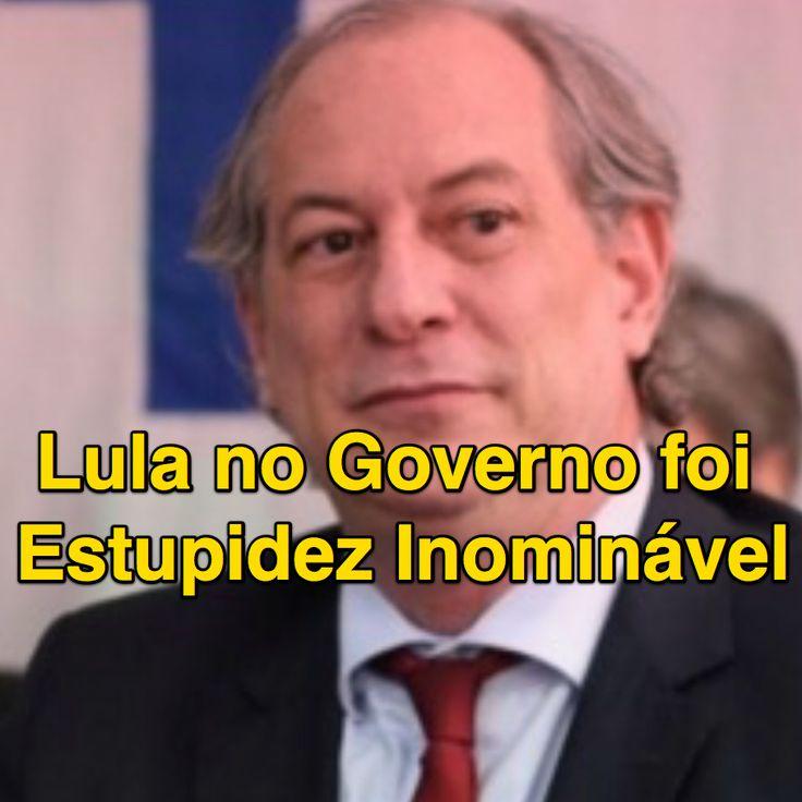 Ciro Gomes: Lula no Governo foi Estupidez Inominável ➤ http://politica.estadao.com.br/noticias/geral,lula-no-governo-foi-estupidez-inominavel--diz-ciro-gomes,10000023121 ②⓪①⑥ ⓪③ ②⑥ #ILoveLula