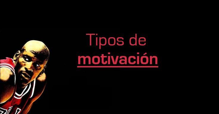 Tipos de motivación: explicamos las 8 clases de motivación, en los distintos ámbitos y desde la motivación intrínseca/extrínseca hasta la positiva/negativa.