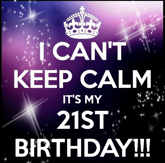 keep calm birthday 21st on Pinterest