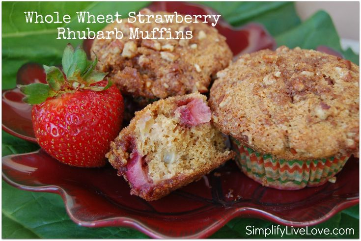 Whole Wheat Strawberry Rhubarb Muffins ~ Simplify, Live, Love