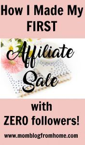 How I made my first affiliate sale with ZERO followers!!-momblogfromhome