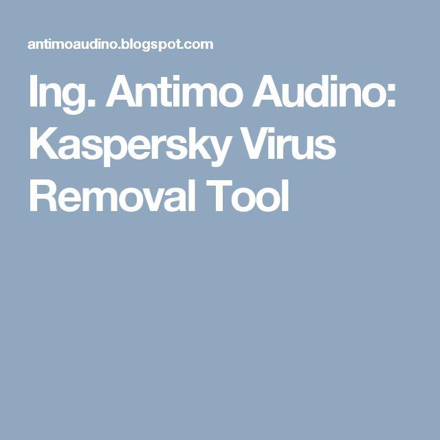 Ing. Antimo Audino: Kaspersky Virus Removal Tool