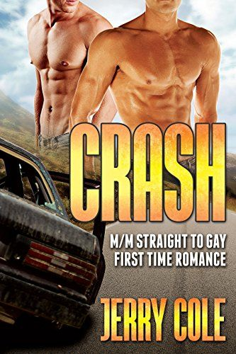 Crash: M/M Straight to Gay First Time Romance (English Edition)