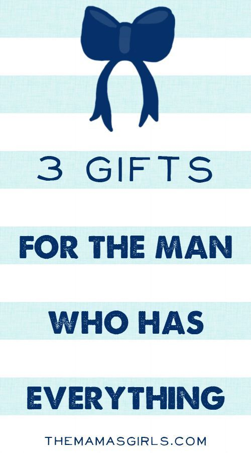 3 Gifts For The Man Who Has Everything Birthday Husband Christmas