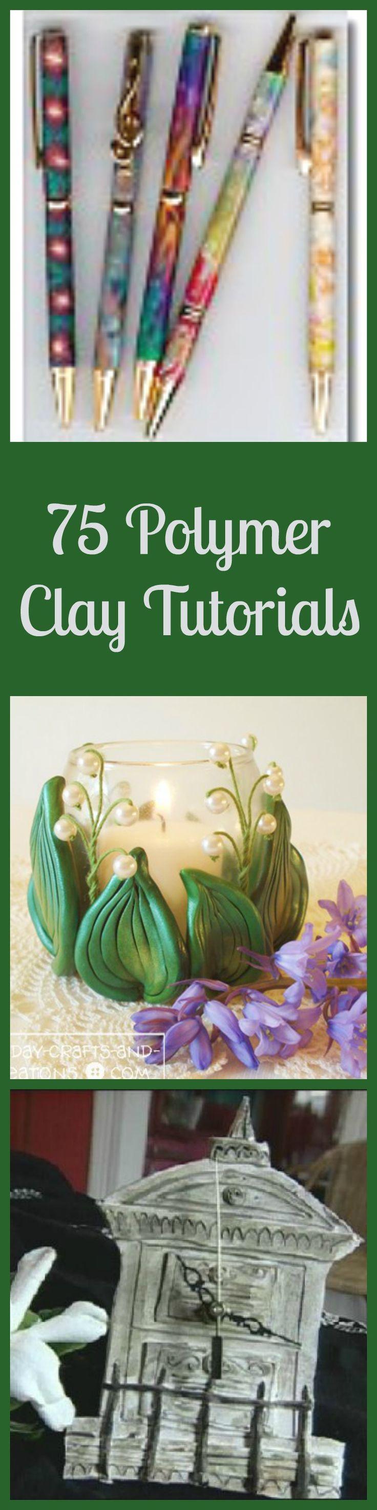 75 Polymer Clay Tutorials