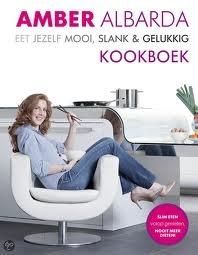 Amber Albarda; eet jezelf mooi, slank en gelukkig Kookboek