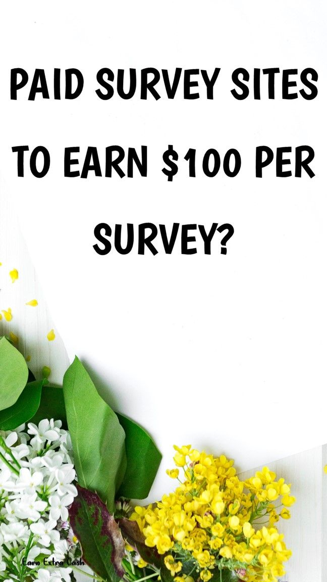 Paid Survey Sites To Earn $100 Per Survey? ….. m…