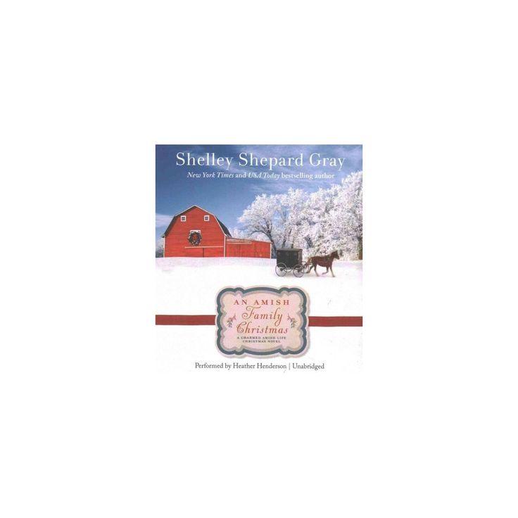 Amish Family Christmas : A Charmed Amish Life Christmas Novel (Unabridged) (CD/Spoken Word) (Shelley
