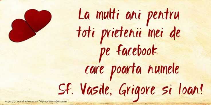 La multi ani pentru toti prietenii mei de pe facebook care poarta numele Sf. Vasile, Grigore si Ioan!