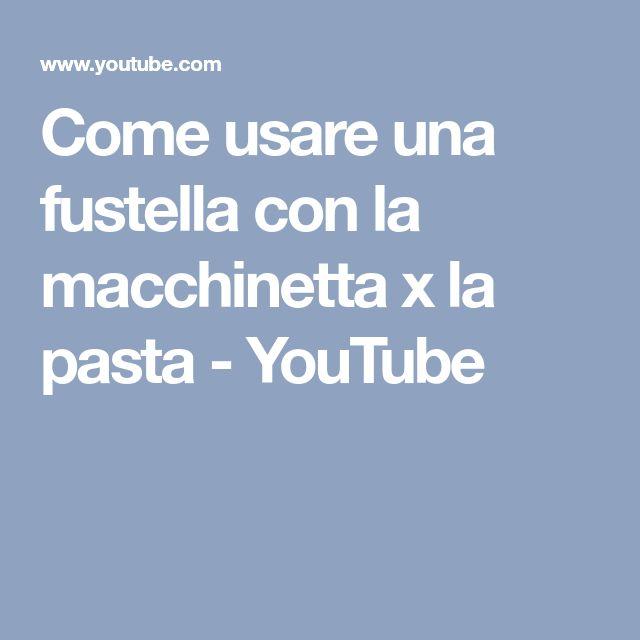 9a8cf08c9138 Come usare una fustella con la macchinetta x la pasta - YouTube ...