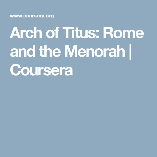 Arch of Titus: Rome and the Menorah | Coursera