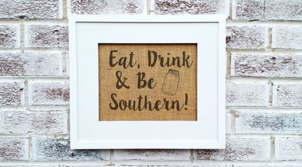 "Southern, ""Eat Drink & Be Southern"", mason jar, kitchen art signs, art for the kitchen, South, sayings country home decor"