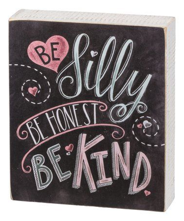 Look what I found on #zulily! 'Be Silly Be Honest Be Kind' Chalkboard Block Sign #zulilyfinds