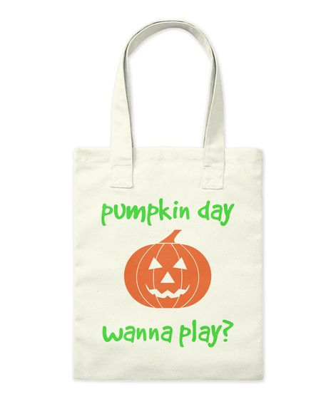 Pumpkin Day / Wanna Play? Tote Bag GET a cozy cookie bag this October.
